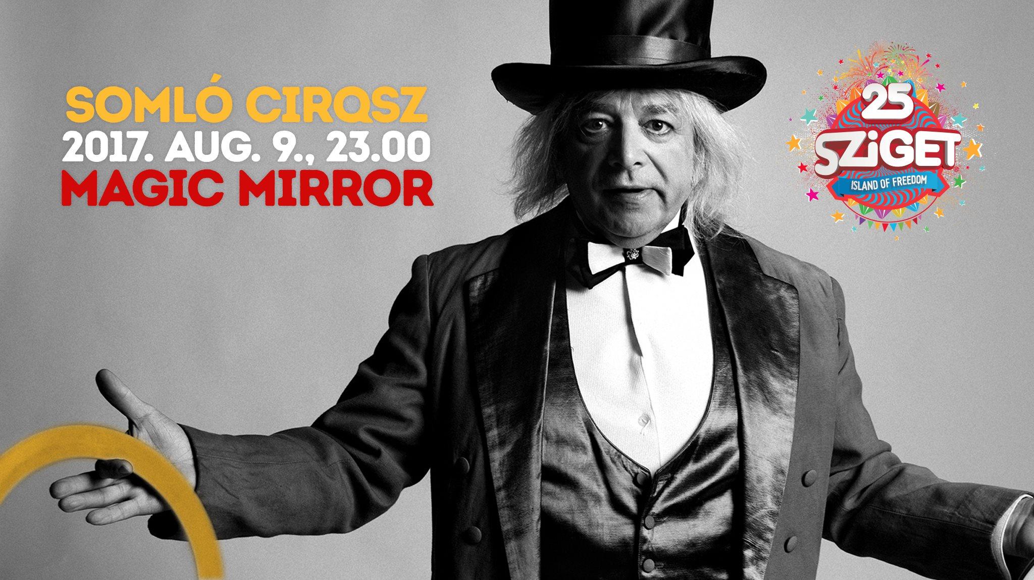 Somló Cirqsz – Sziget, Magic Mirror  2017. augusztus 9., 23:00